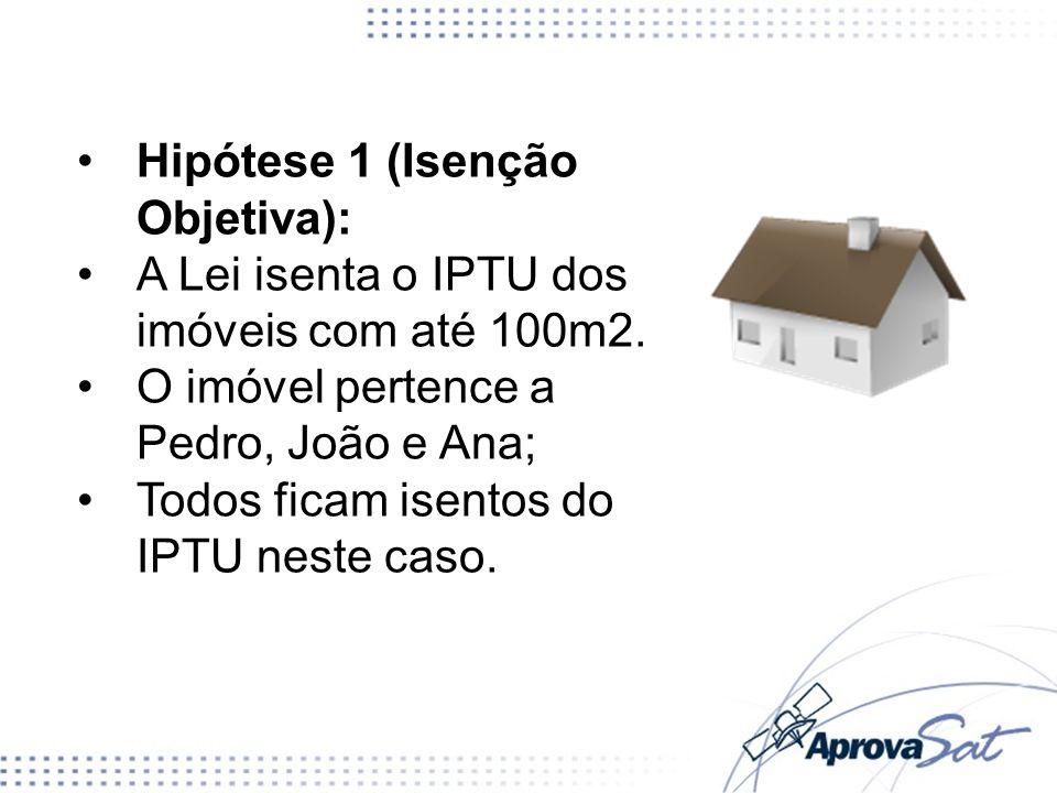 Hipótese 1 (Isenção Objetiva):