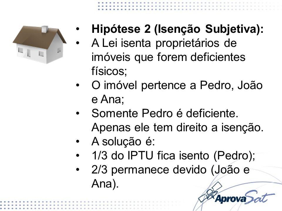 Hipótese 2 (Isenção Subjetiva):