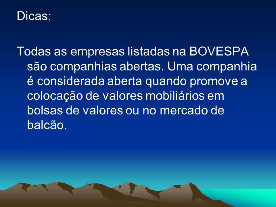 Dicas: Todas as empresas listadas na BOVESPA são companhias abertas