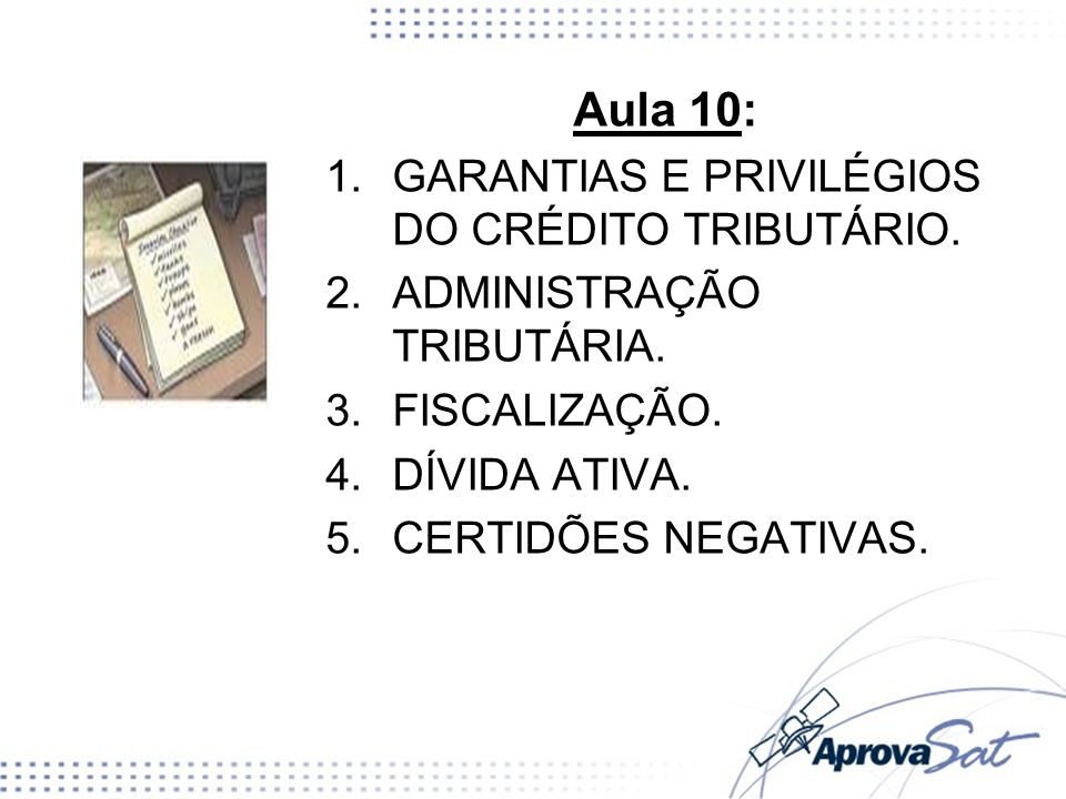 Aula 10: GARANTIAS E PRIVILÉGIOS DO CRÉDITO TRIBUTÁRIO.