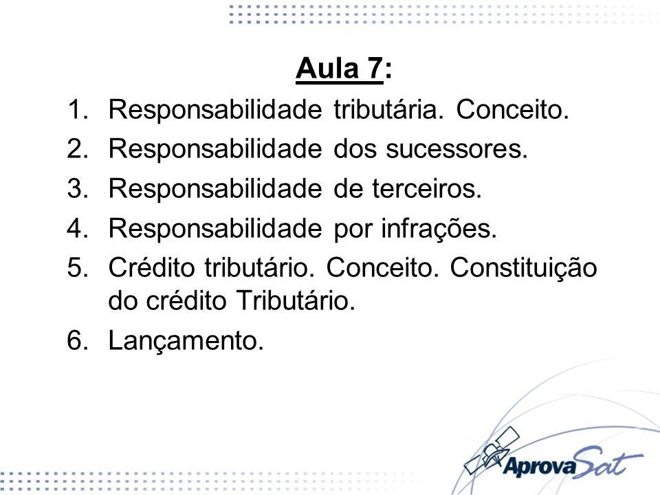 Aula 7: Responsabilidade tributária. Conceito.