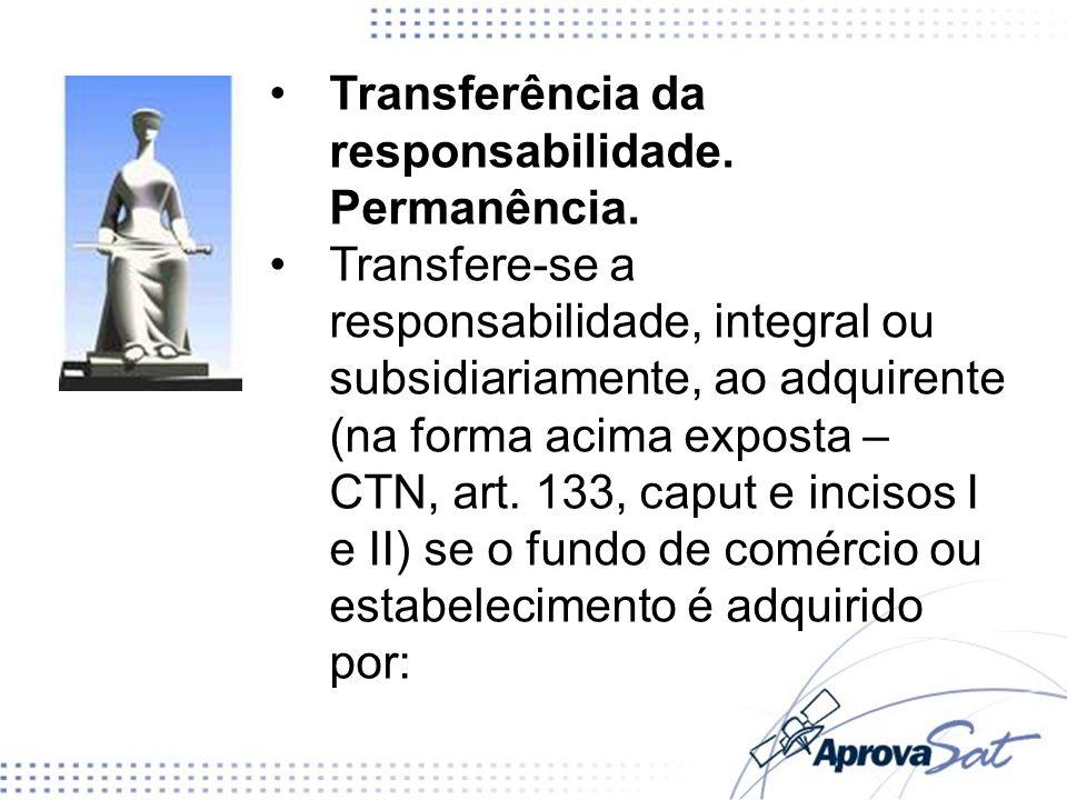 Transferência da responsabilidade. Permanência.
