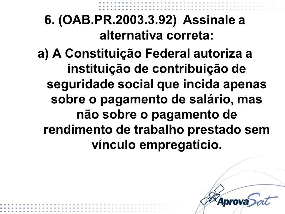 6. (OAB.PR.2003.3.92) Assinale a alternativa correta: