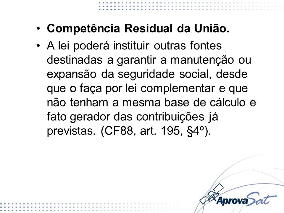 Competência Residual da União.