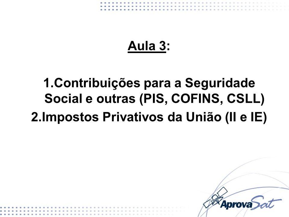 Contribuições para a Seguridade Social e outras (PIS, COFINS, CSLL)
