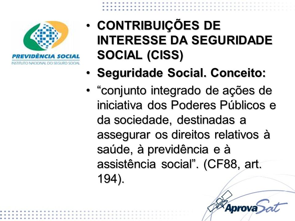 CONTRIBUIÇÕES DE INTERESSE DA SEGURIDADE SOCIAL (CISS)