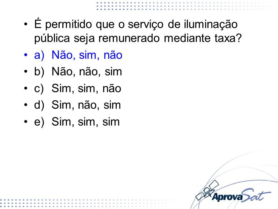É permitido que o serviço de iluminação pública seja remunerado mediante taxa