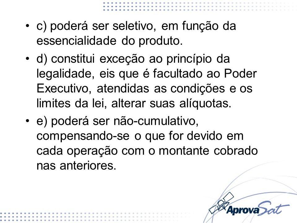 c) poderá ser seletivo, em função da essencialidade do produto.