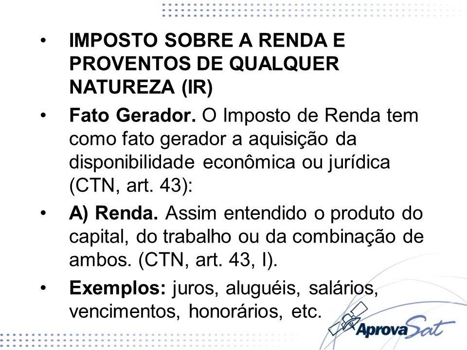 IMPOSTO SOBRE A RENDA E PROVENTOS DE QUALQUER NATUREZA (IR)