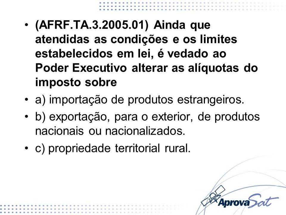 a) importação de produtos estrangeiros.