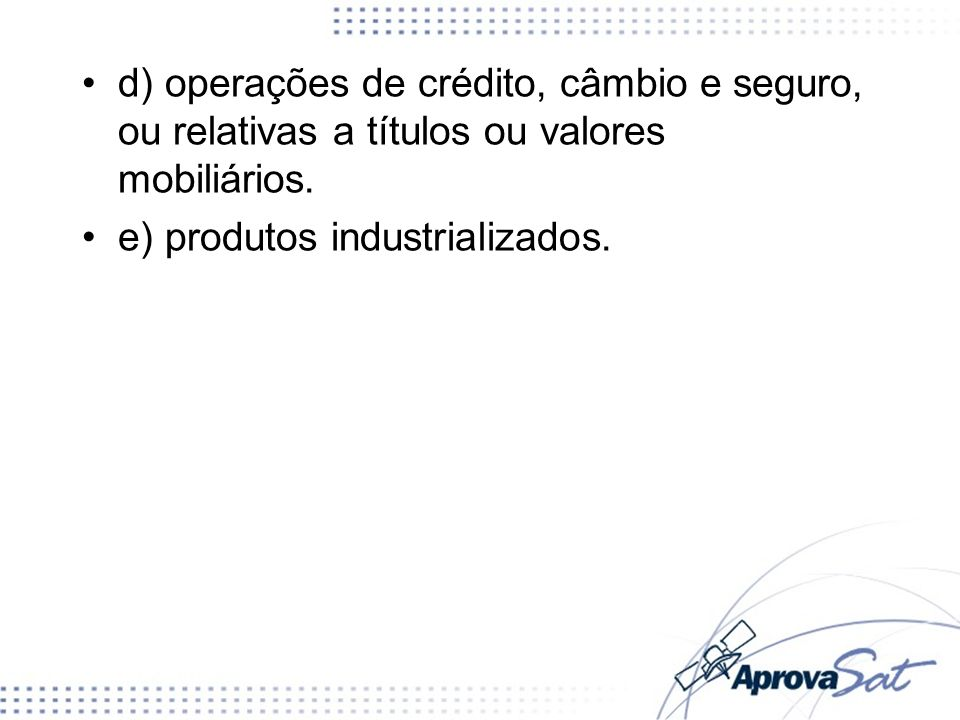 e) produtos industrializados.