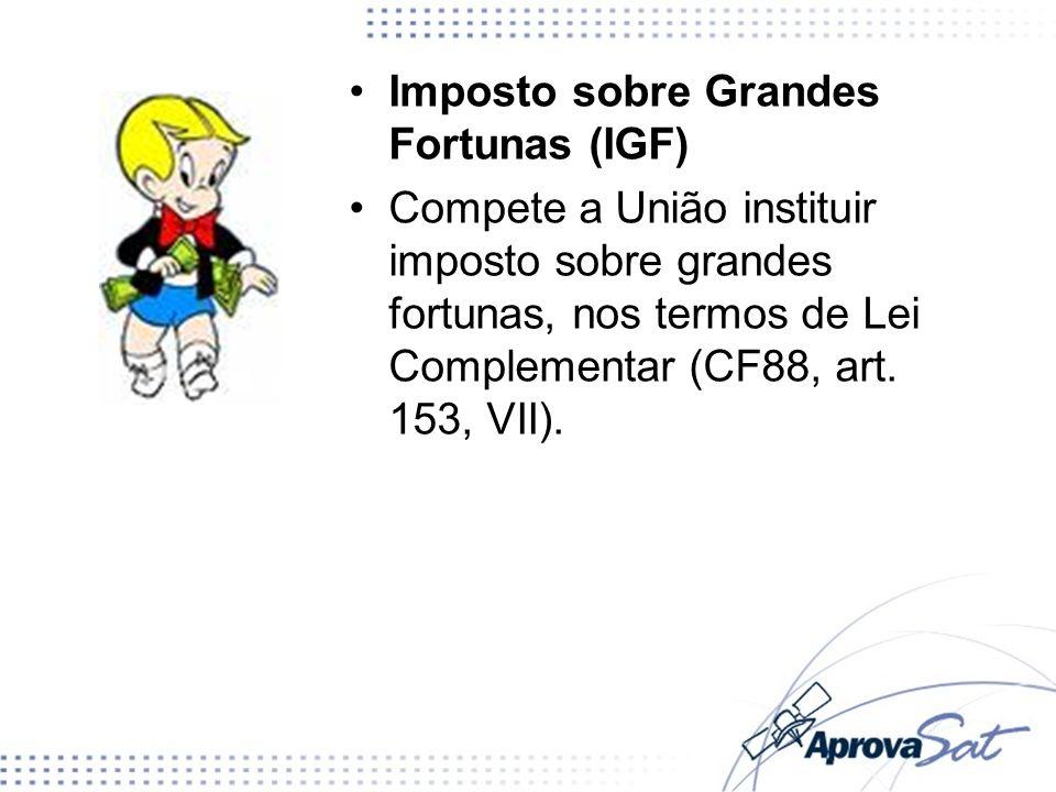 Imposto sobre Grandes Fortunas (IGF)