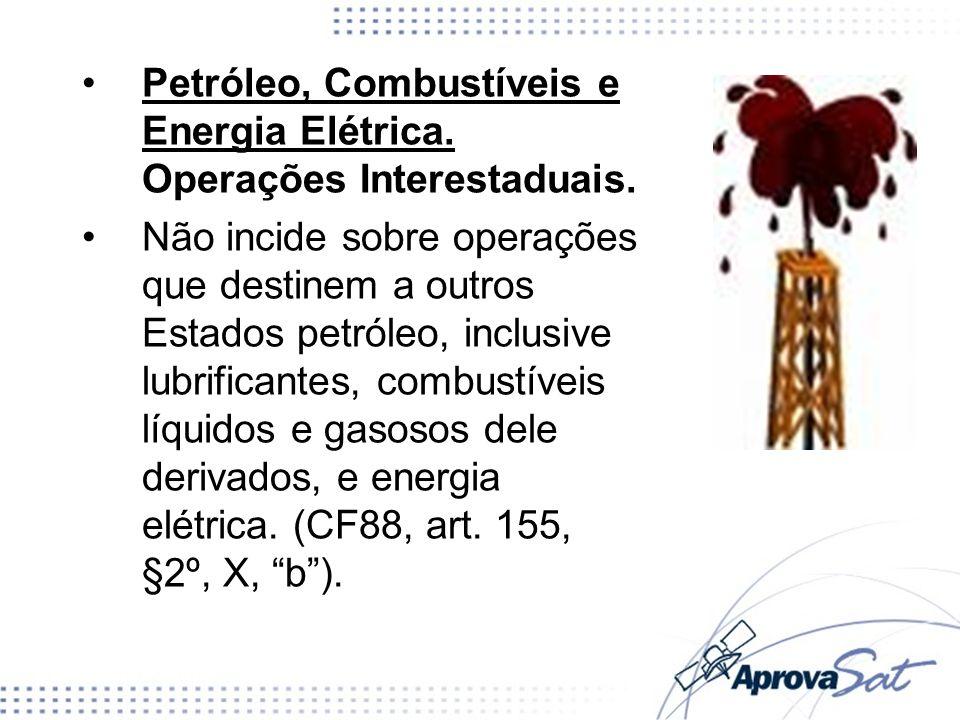 Petróleo, Combustíveis e Energia Elétrica. Operações Interestaduais.