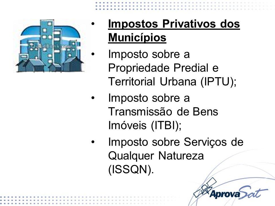 Impostos Privativos dos Municípios