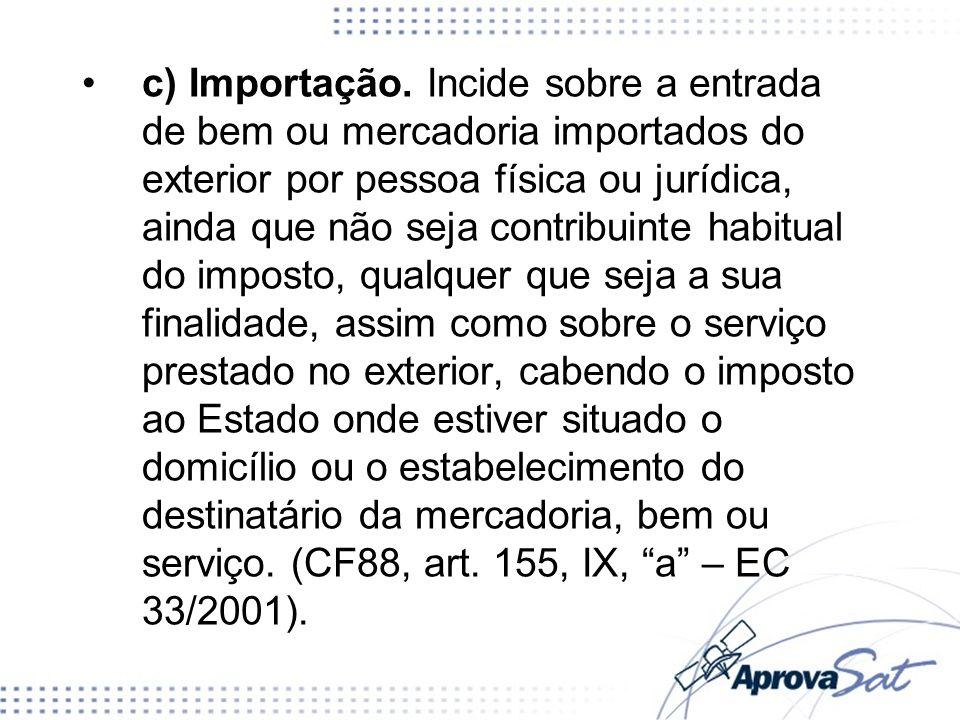 c) Importação.