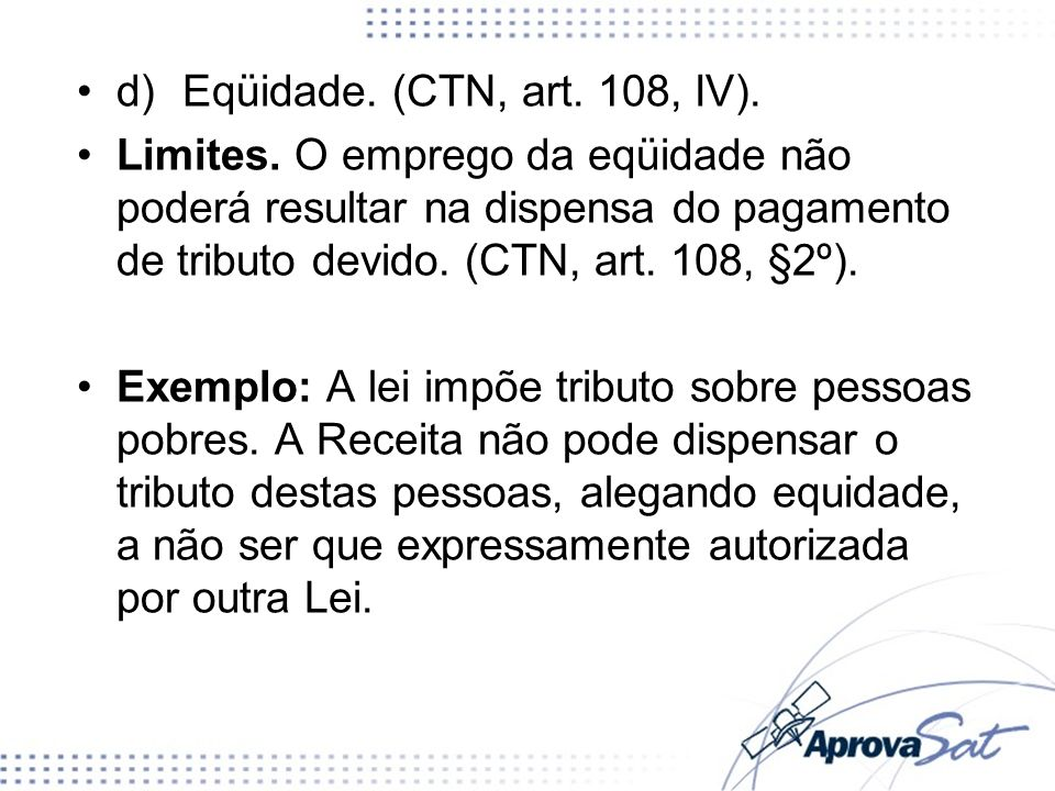d) Eqüidade. (CTN, art. 108, IV).
