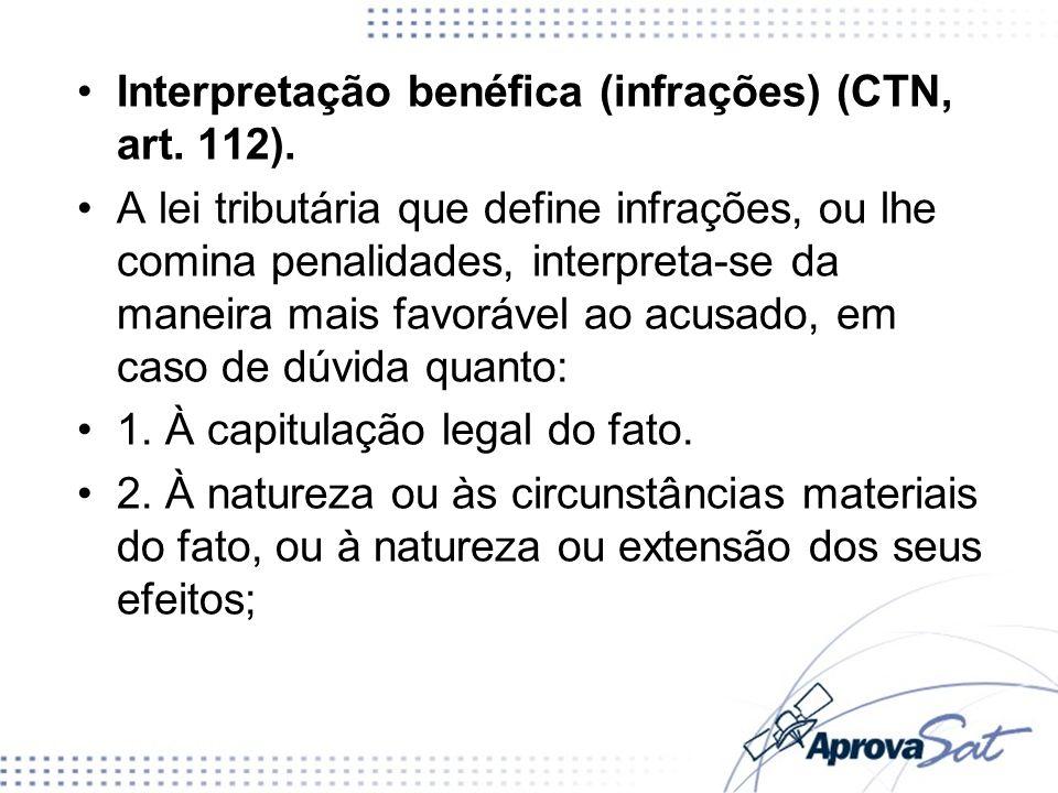 Interpretação benéfica (infrações) (CTN, art. 112).