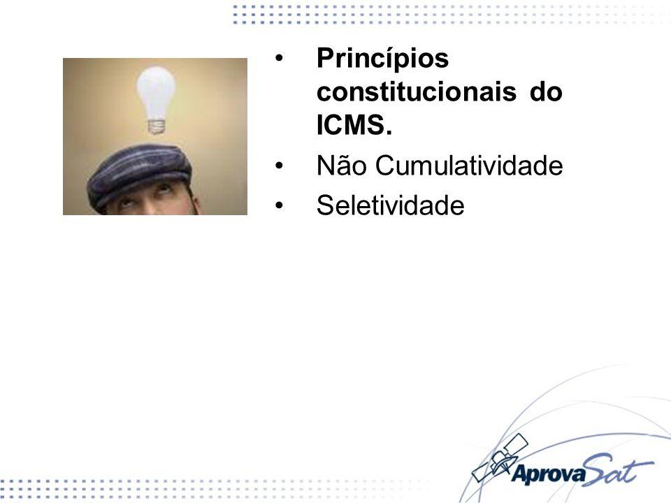 Princípios constitucionais do ICMS.