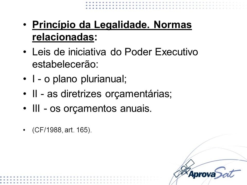 Princípio da Legalidade. Normas relacionadas: