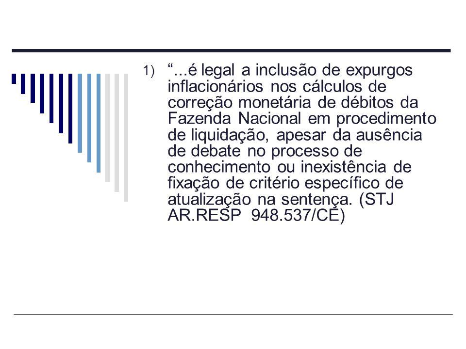 ...é legal a inclusão de expurgos inflacionários nos cálculos de correção monetária de débitos da Fazenda Nacional em procedimento de liquidação, apesar da ausência de debate no processo de conhecimento ou inexistência de fixação de critério específico de atualização na sentença.