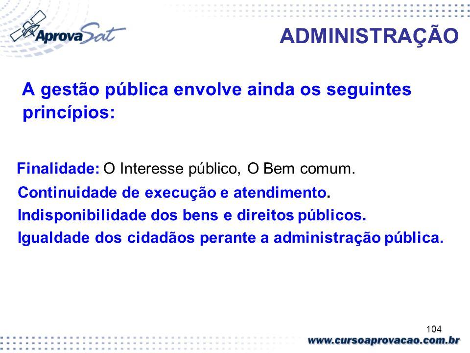 A gestão pública envolve ainda os seguintes princípios: