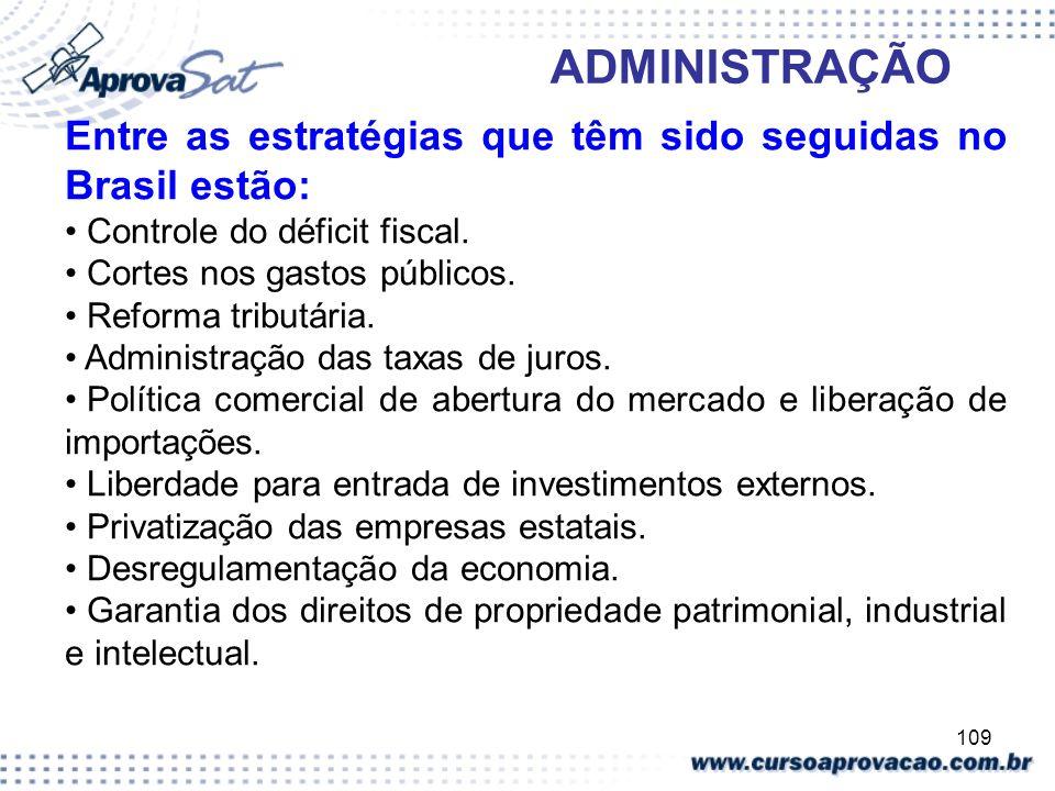 Entre as estratégias que têm sido seguidas no Brasil estão: