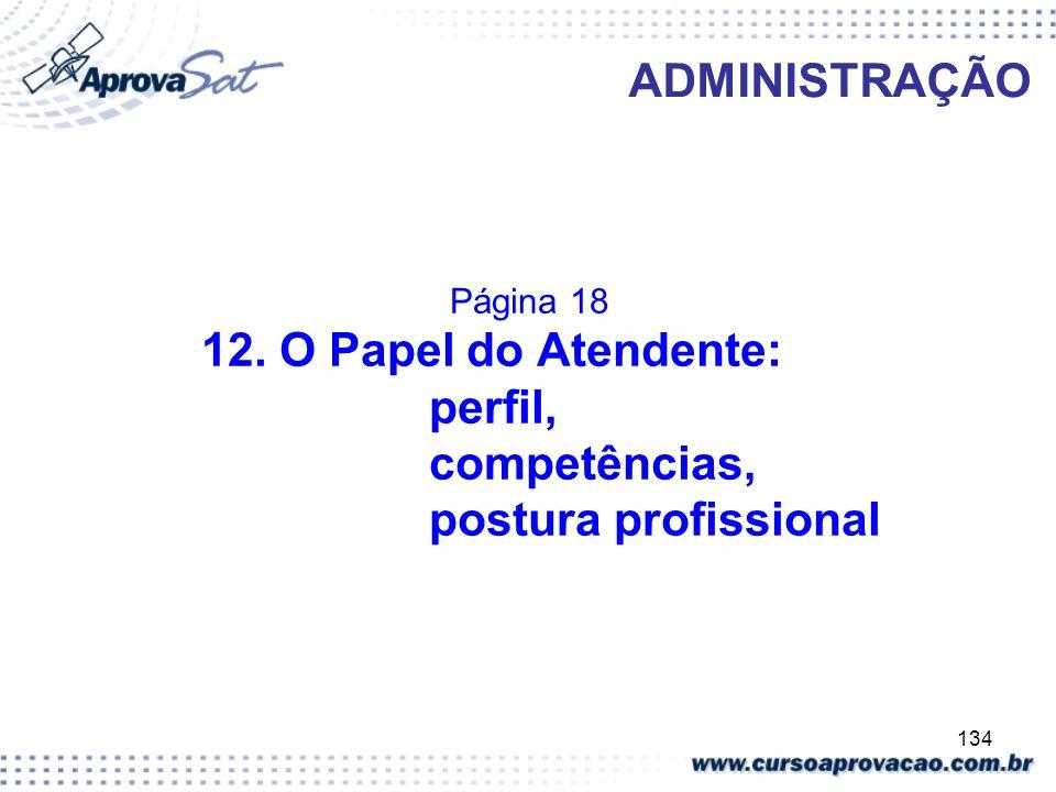 ADMINISTRAÇÃO perfil, competências, postura profissional Página 18
