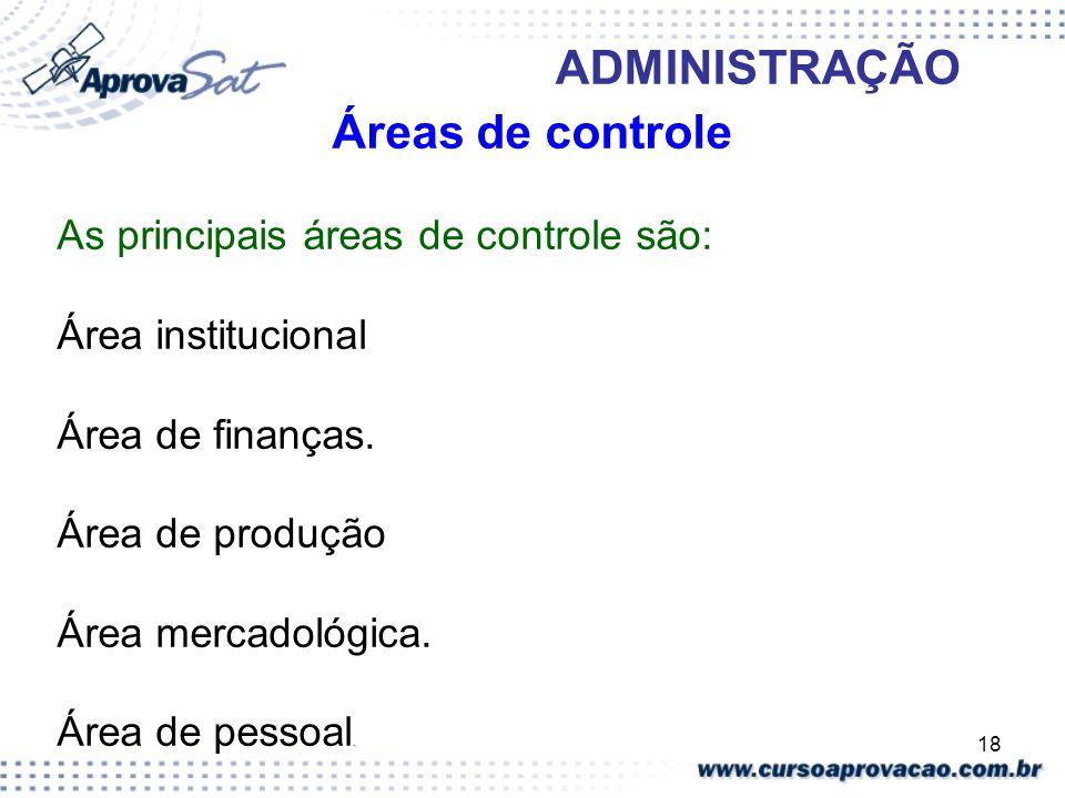 Áreas de controle As principais áreas de controle são: