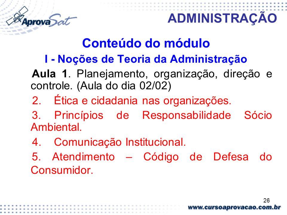 I - Noções de Teoria da Administração