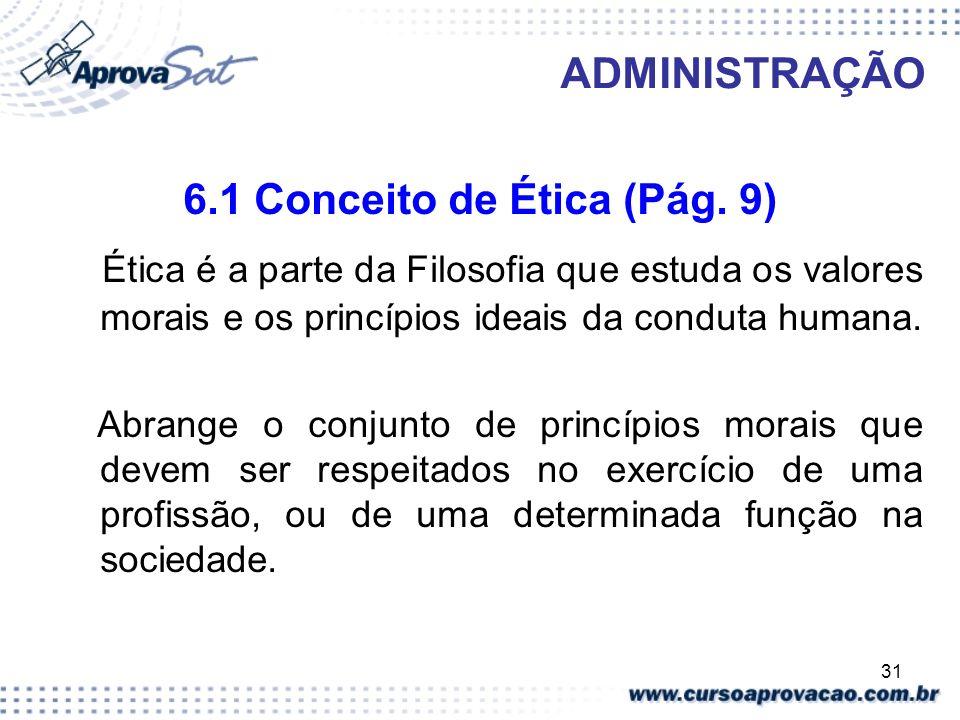 6.1 Conceito de Ética (Pág. 9)