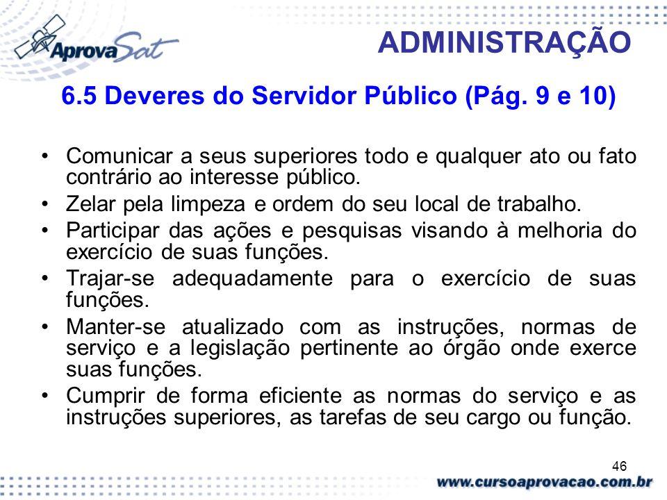 6.5 Deveres do Servidor Público (Pág. 9 e 10)