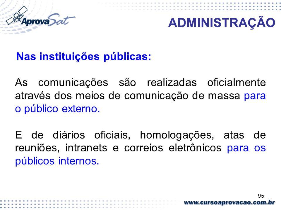 ADMINISTRAÇÃO Nas instituições públicas: