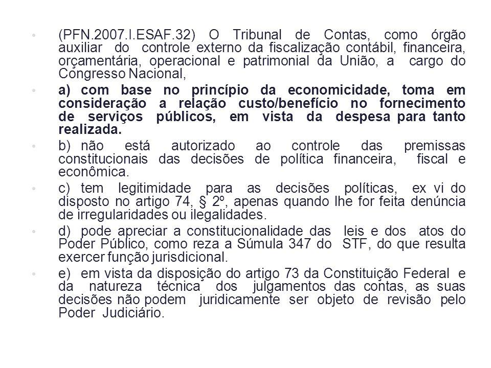 (PFN.2007.I.ESAF.32) O Tribunal de Contas, como órgão auxiliar do controle externo da fiscalização contábil, financeira, orçamentária, operacional e patrimonial da União, a cargo do Congresso Nacional,