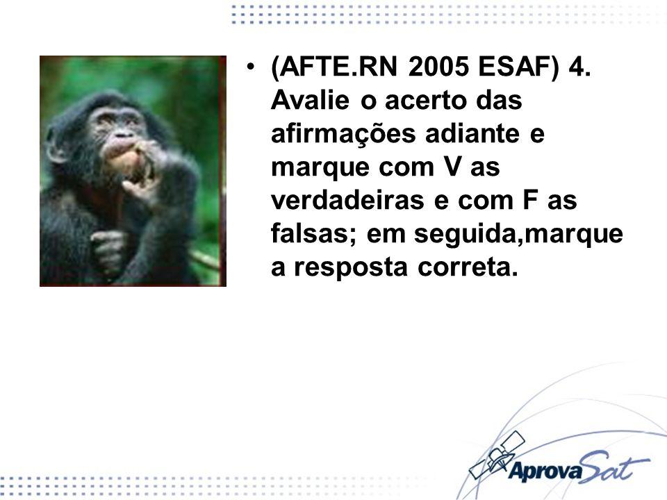 (AFTE.RN 2005 ESAF) 4.