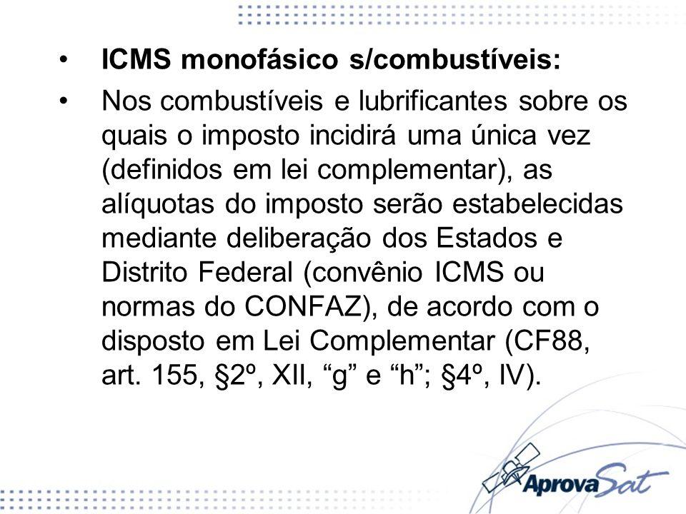 ICMS monofásico s/combustíveis: