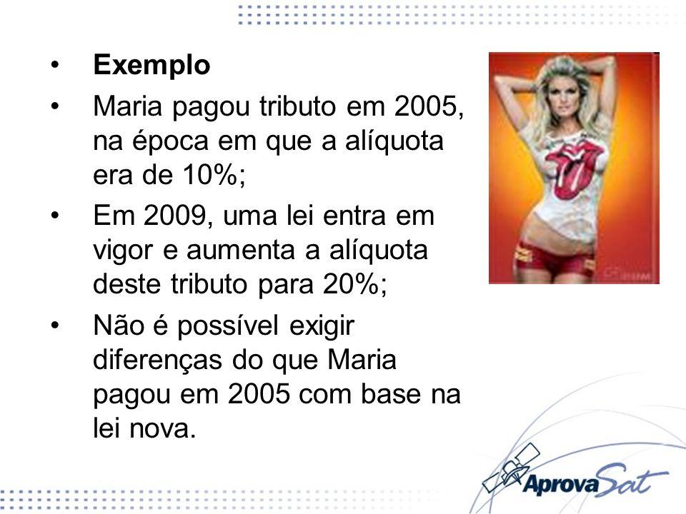 Maria pagou tributo em 2005, na época em que a alíquota era de 10%;