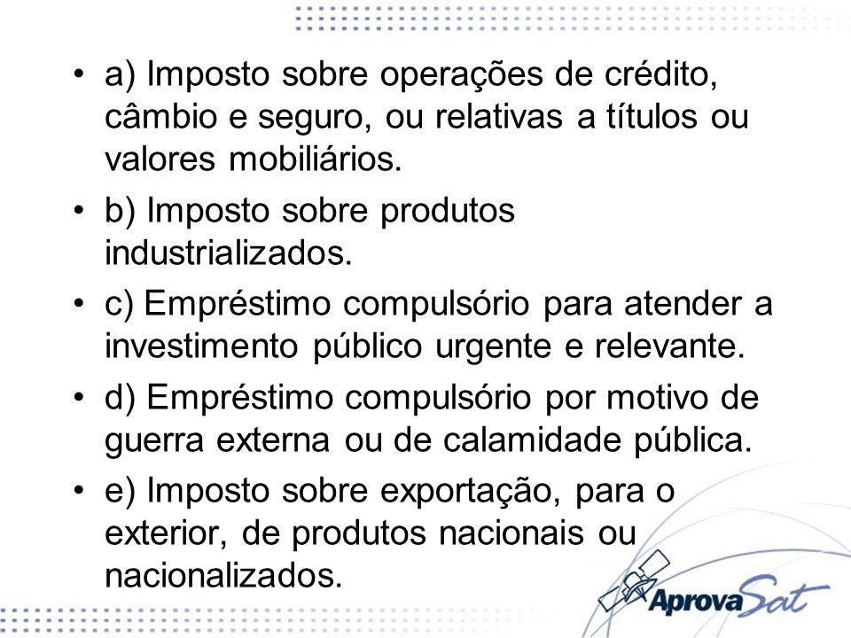 b) Imposto sobre produtos industrializados.