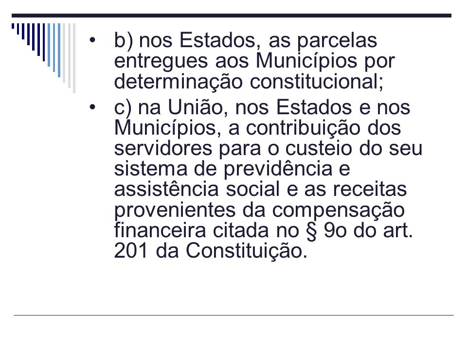 b) nos Estados, as parcelas entregues aos Municípios por determinação constitucional;