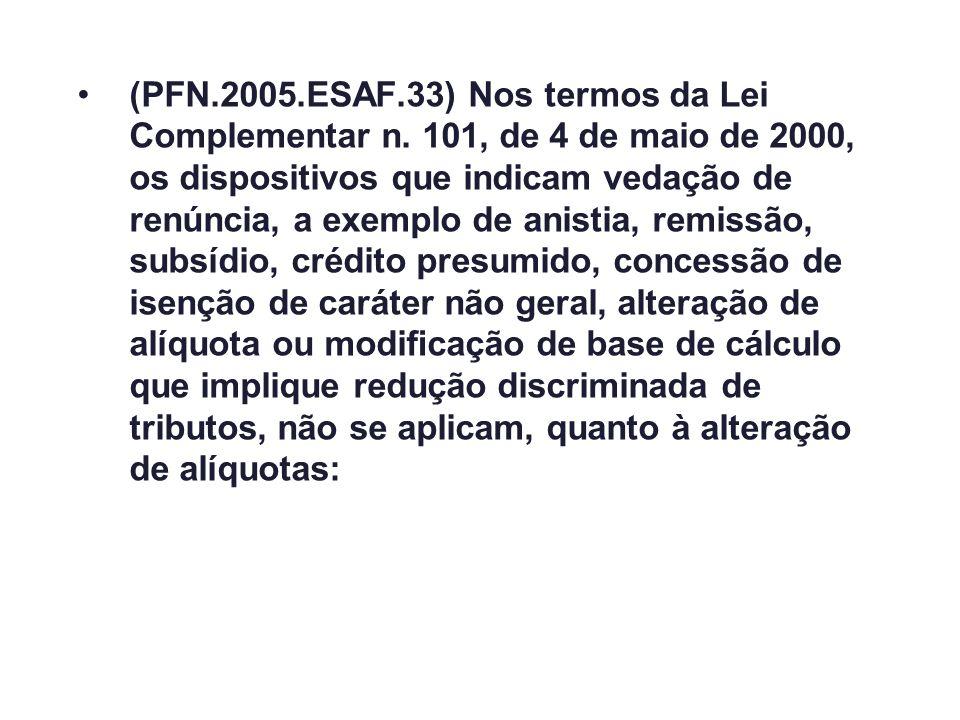 (PFN. 2005. ESAF. 33) Nos termos da Lei Complementar n