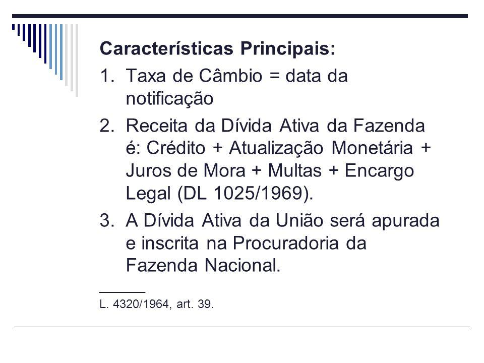 Características Principais: Taxa de Câmbio = data da notificação