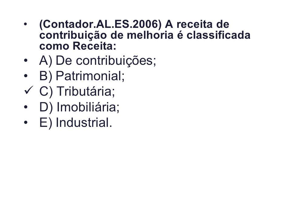 A) De contribuições; B) Patrimonial; C) Tributária; D) Imobiliária;