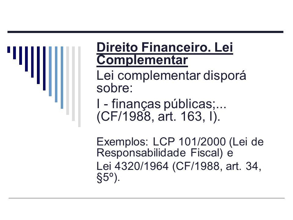 Direito Financeiro. Lei Complementar Lei complementar disporá sobre: