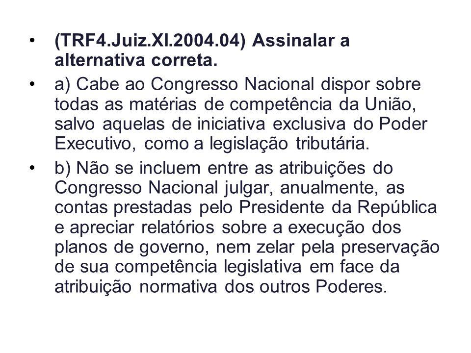 (TRF4.Juiz.XI.2004.04) Assinalar a alternativa correta.