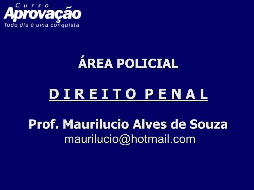 ÁREA POLICIAL D I R E I T O P E N A L Prof