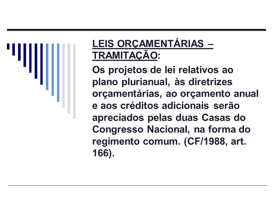 LEIS ORÇAMENTÁRIAS – TRAMITAÇÃO: