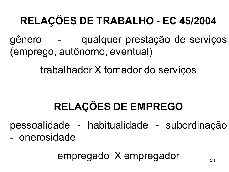RELAÇÕES DE TRABALHO - EC 45/2004
