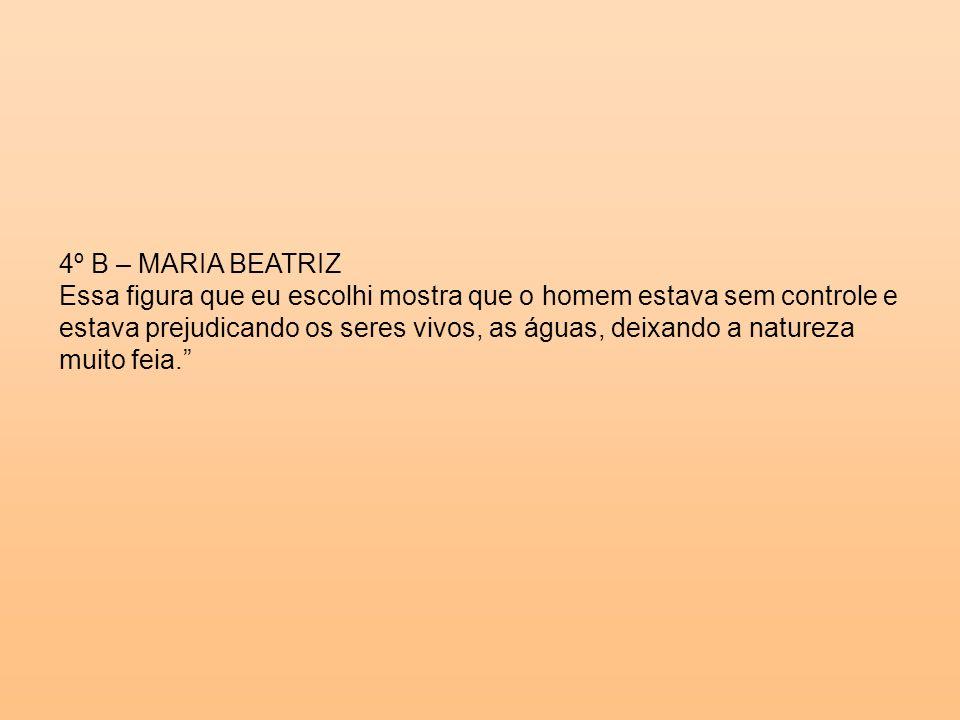 4º B – MARIA BEATRIZ