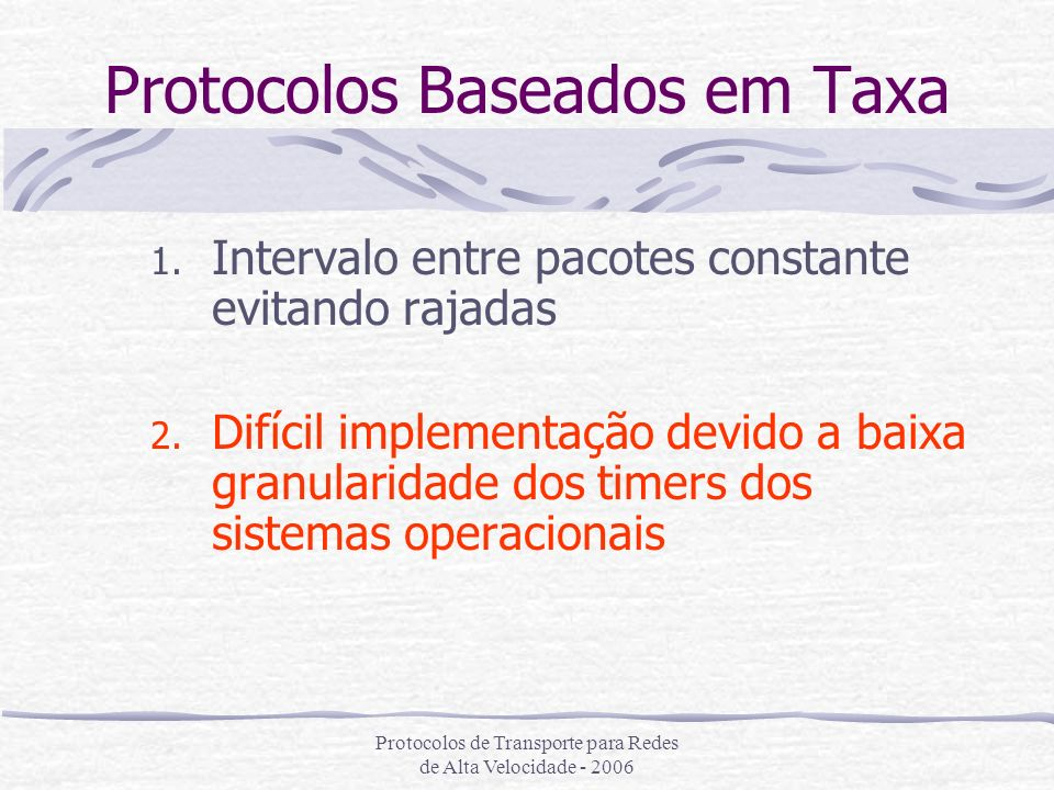 Protocolos Baseados em Taxa