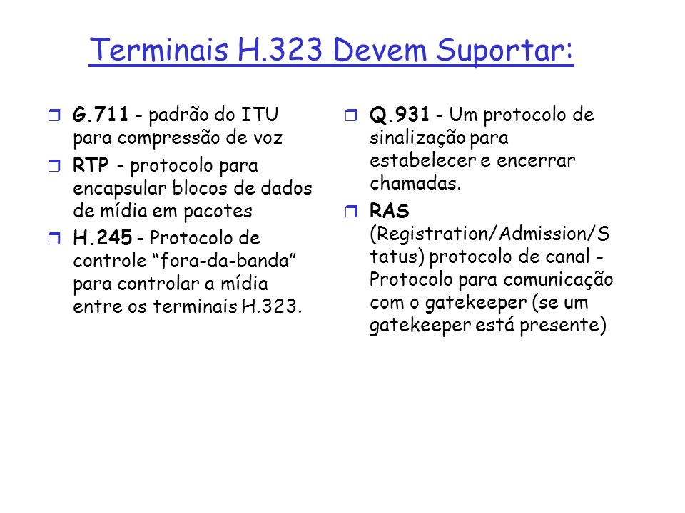 Terminais H.323 Devem Suportar: