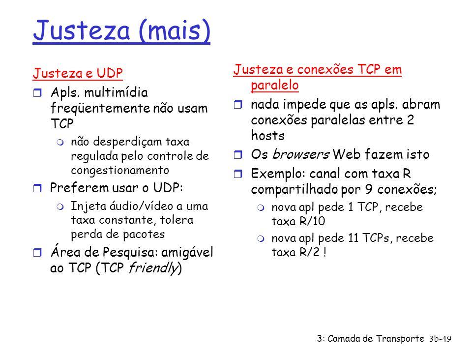Justeza (mais) Justeza e conexões TCP em paralelo Justeza e UDP